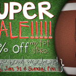 Super Bowl, SUPER SALE!!!