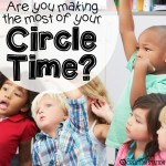 Are You Making the Most of Circle Time?