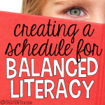 Creating a Class Schedule to Promote Balanced Literacy