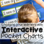 Engaging your Learners with Interactive Pocket Charts